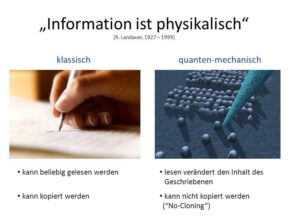 """""""Information ist physikalisch [R. Landauer, 1927 – 1999]"""